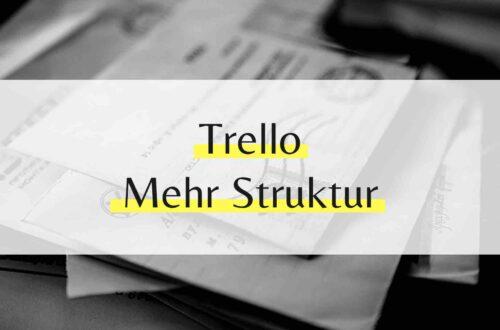 Trello - Mehr Produktivität und Struktur