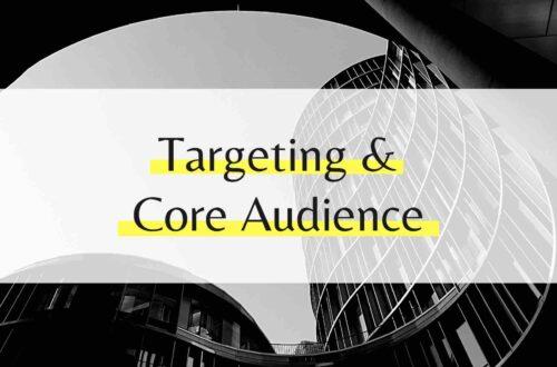 Targeting und Core Audience