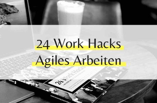 24 Work Hacks - Agiles Arbeiten bei Spinate