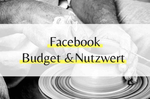 Budget und Nutzwert von Facebook Budget und Nutzwert Werbeanzeigen