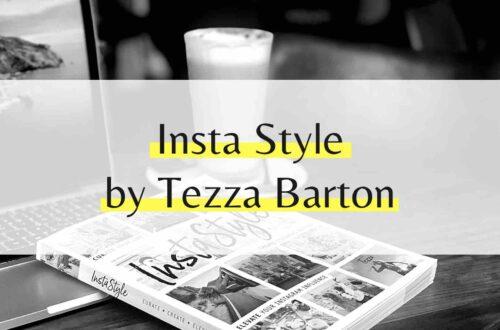 Insta Style by Tezza Barton