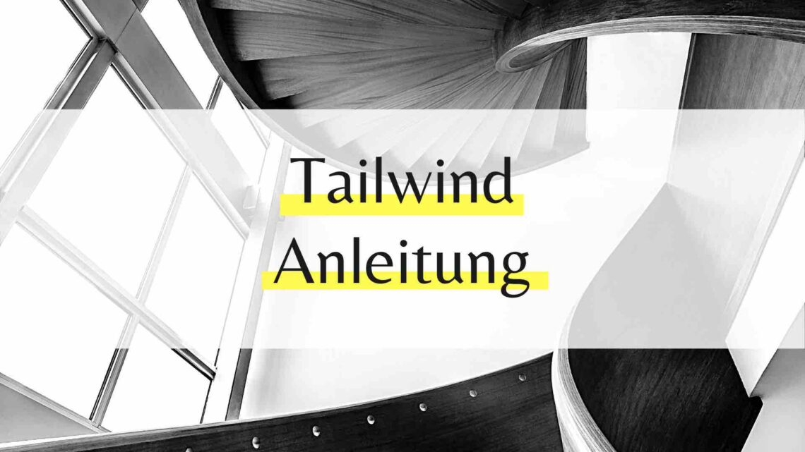Tailwind Anleitung
