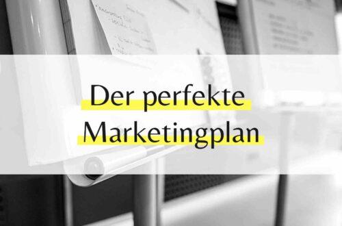 Der perfekte Marketingplan