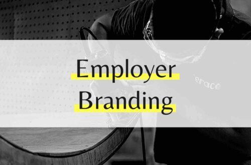 Employer Branding - Stärke deine Arbeitgebermarke