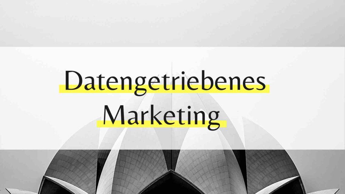 Datengetriebenes Marketing