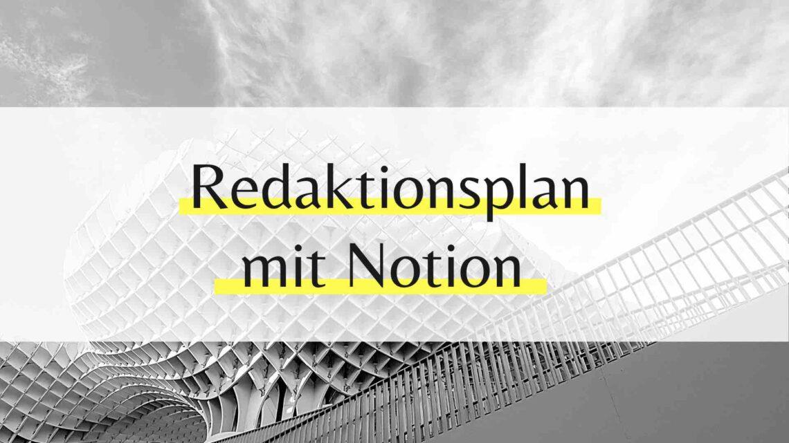 Redaktionsplanung mit Notion 2021