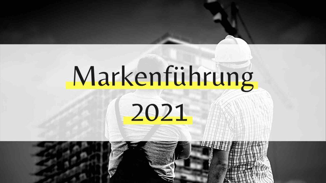 Markenführung 2021