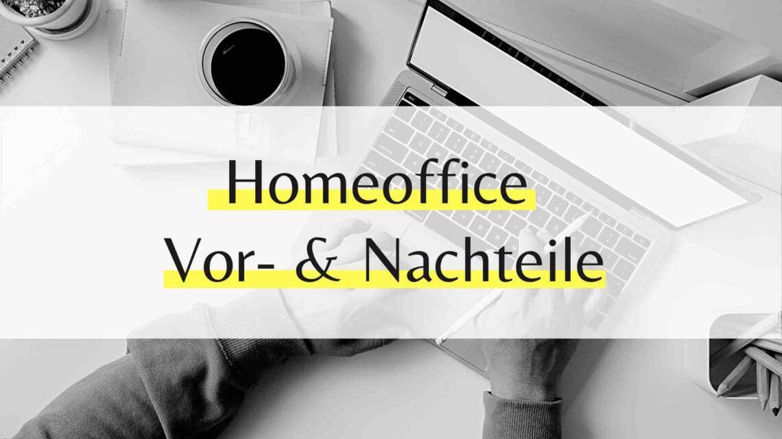Homeoffice - Vor- und Nachteile