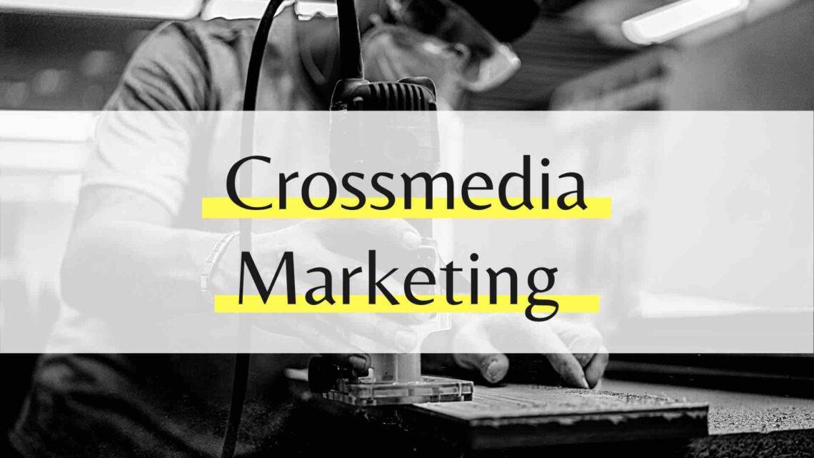 Crossmedia Marketing - Zeige jetzt Präsenz mit deiner Marke