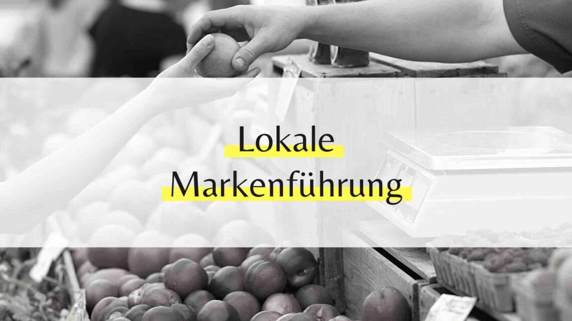 Lokale Markenführung für Klein- u. Mittelständige Unternehmen